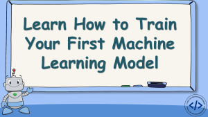 How to Train a Machine Learning Model