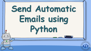 Send Automatic Emails using Python