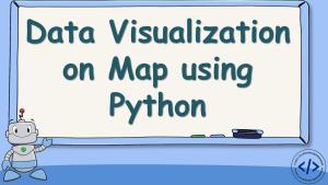 Data Visualization on Map using Python