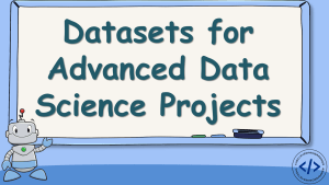 Datasets for Advanced Data Science Projects
