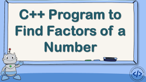 C++ Program to Find Factors of a Number