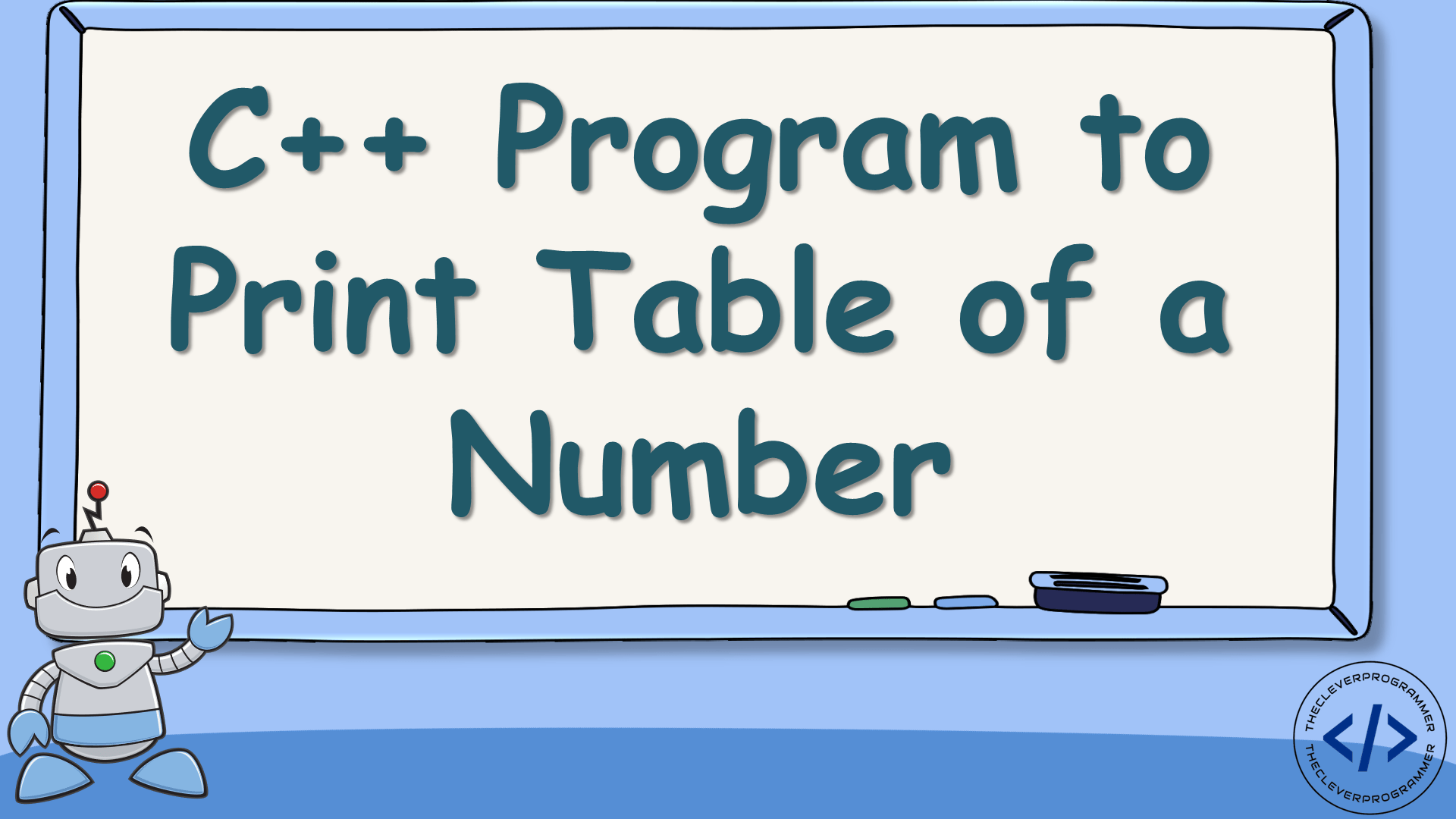 C++ Program to Print the Table of a Number
