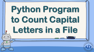 Python Program to Count Capital Letters in a File