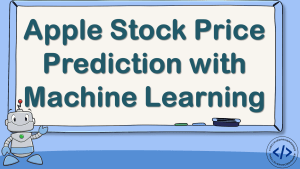 Apple Stock Price Prediction with Machine Learning