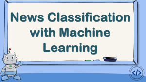 News Classification with Machine Learning