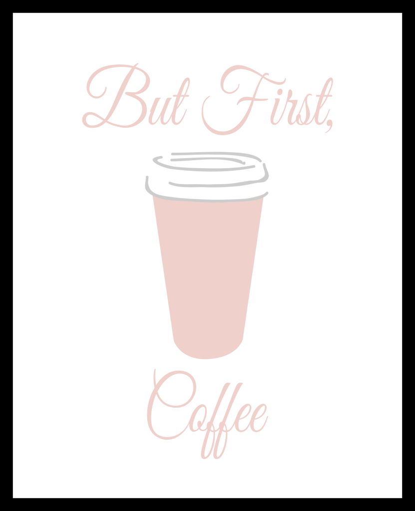 photograph about But First Coffee Free Printable titled Nonetheless Initially Espresso Cost-free Printable Wall Artwork - The Wise Facet