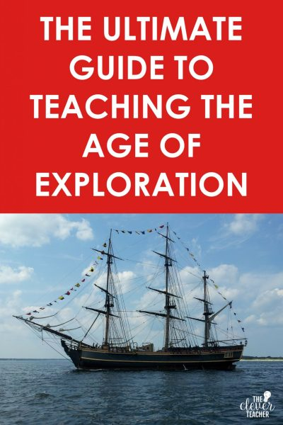 The Ultimate Guide to Teaching the Age of Exploration