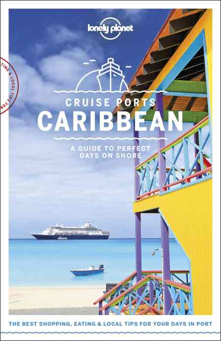 Lonely Planet Cruise Ports Caribbean guide