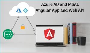 Angular App and Azure AD Protected web API using MSAL