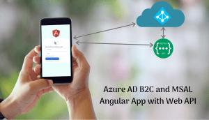 Angular App with Protected Web APIs using MSAL