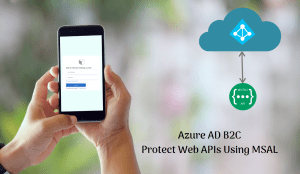 Read more about the article Protect .NET Core API Using Azure AD B2C and MSAL