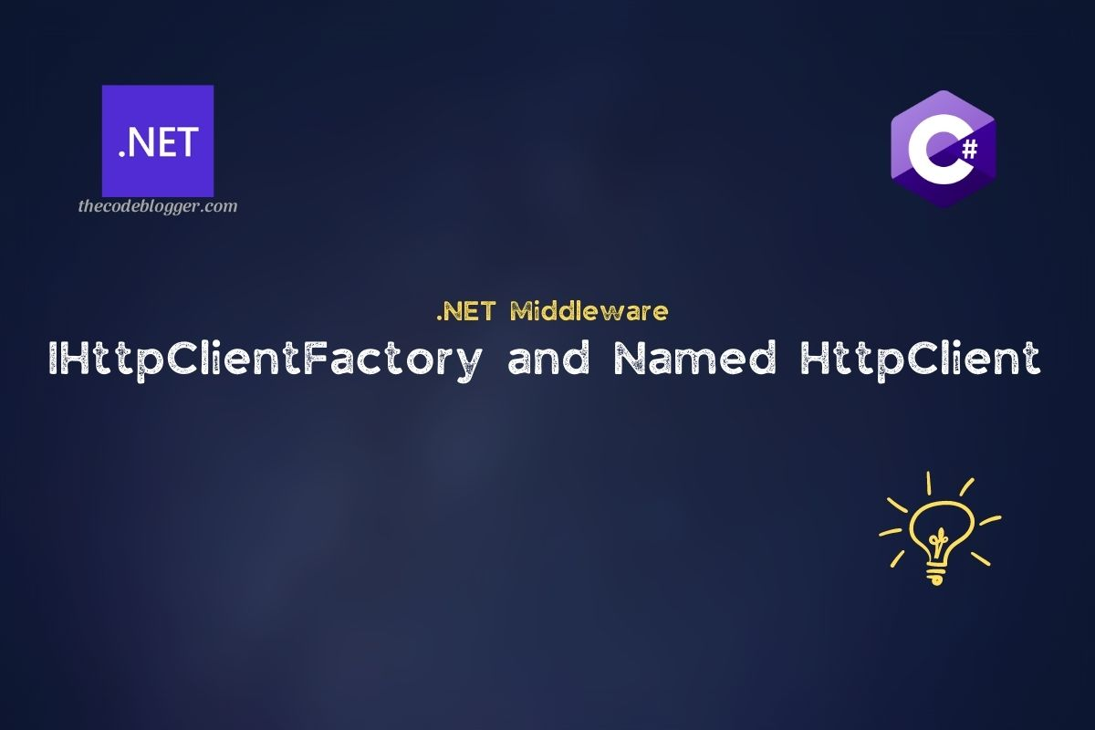 Read more about the article Named Http Clients In .NET Core Web Applications