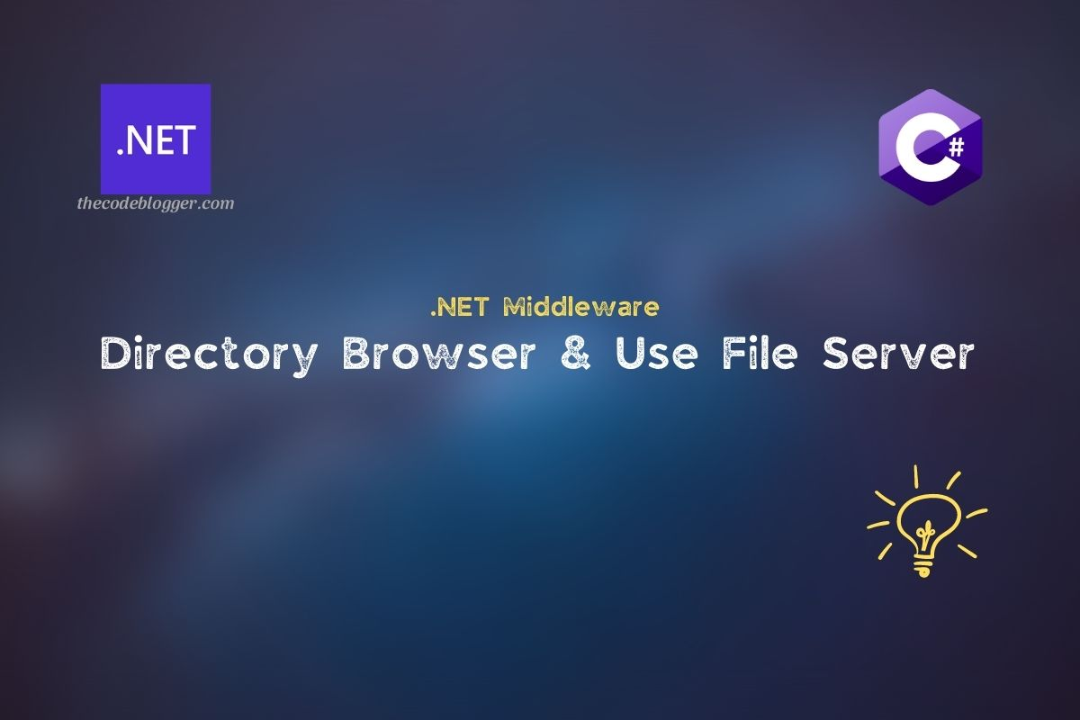 Read more about the article Directory Browser And File Server Middlewares In .NET Web Apps