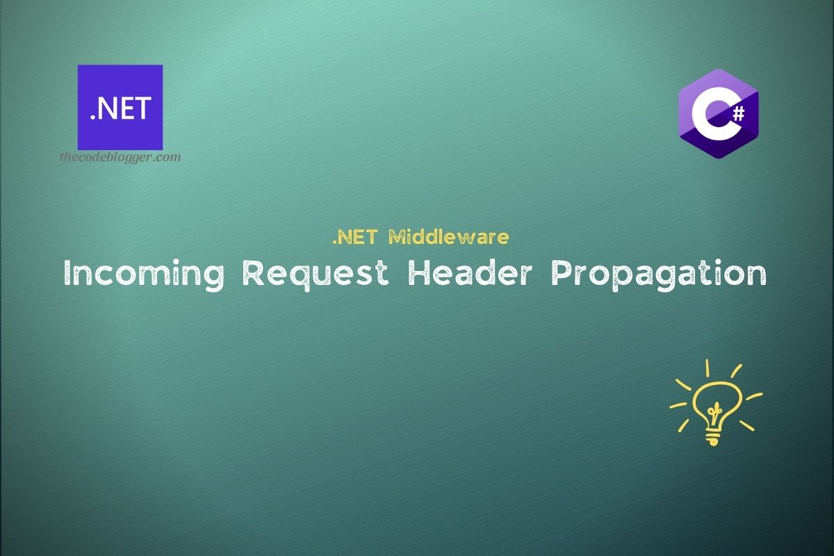 Read more about the article Request Header Propagation In .NET Core Web Applications
