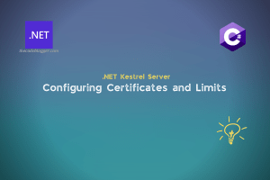 Read more about the article Certificates and Limits for ASP .NET Core Kestrel Web Server