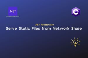Read more about the article Network Path For Static Files In ASP .NET Core Web Applications
