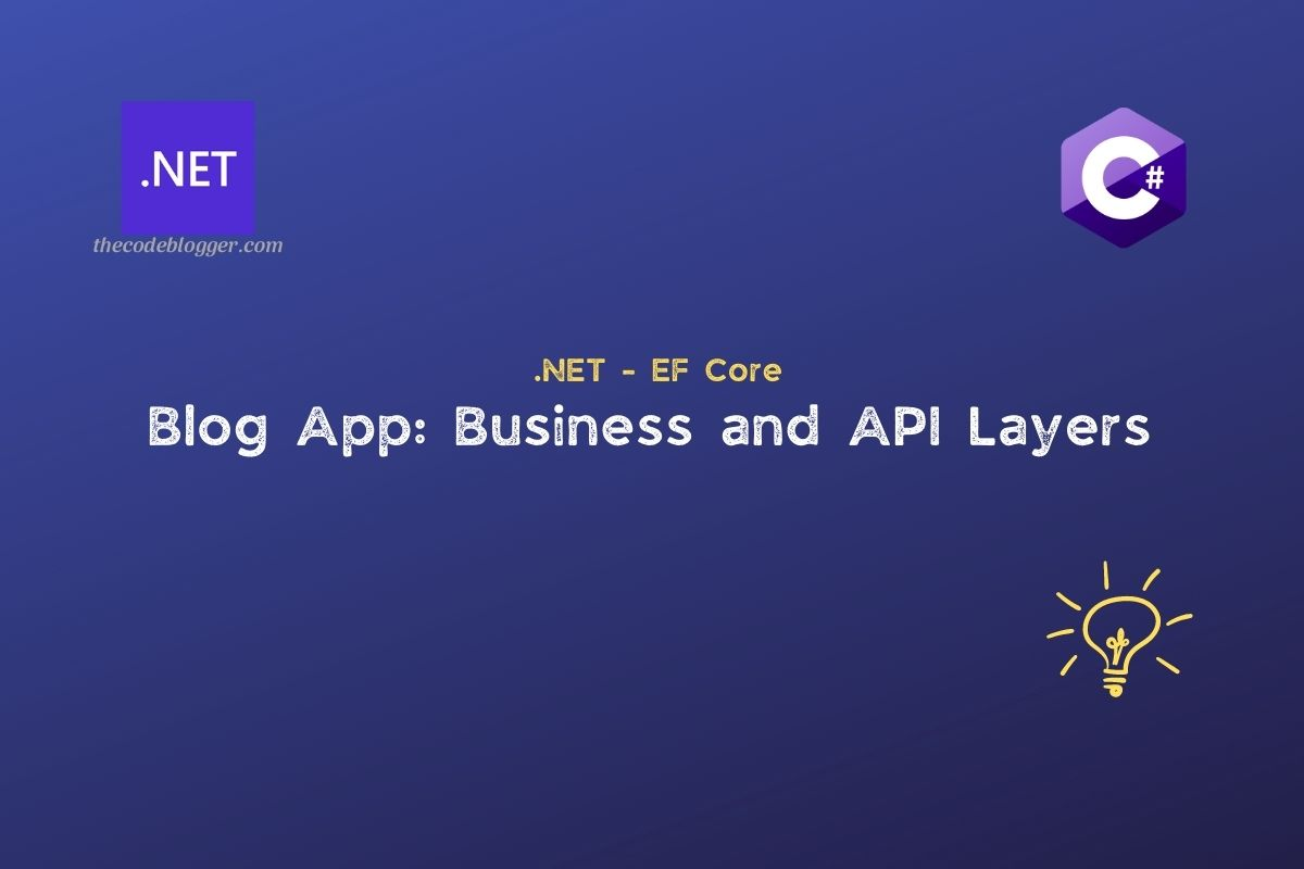 Read more about the article Business and Web API Layers for .NET EF Core Blog Demo