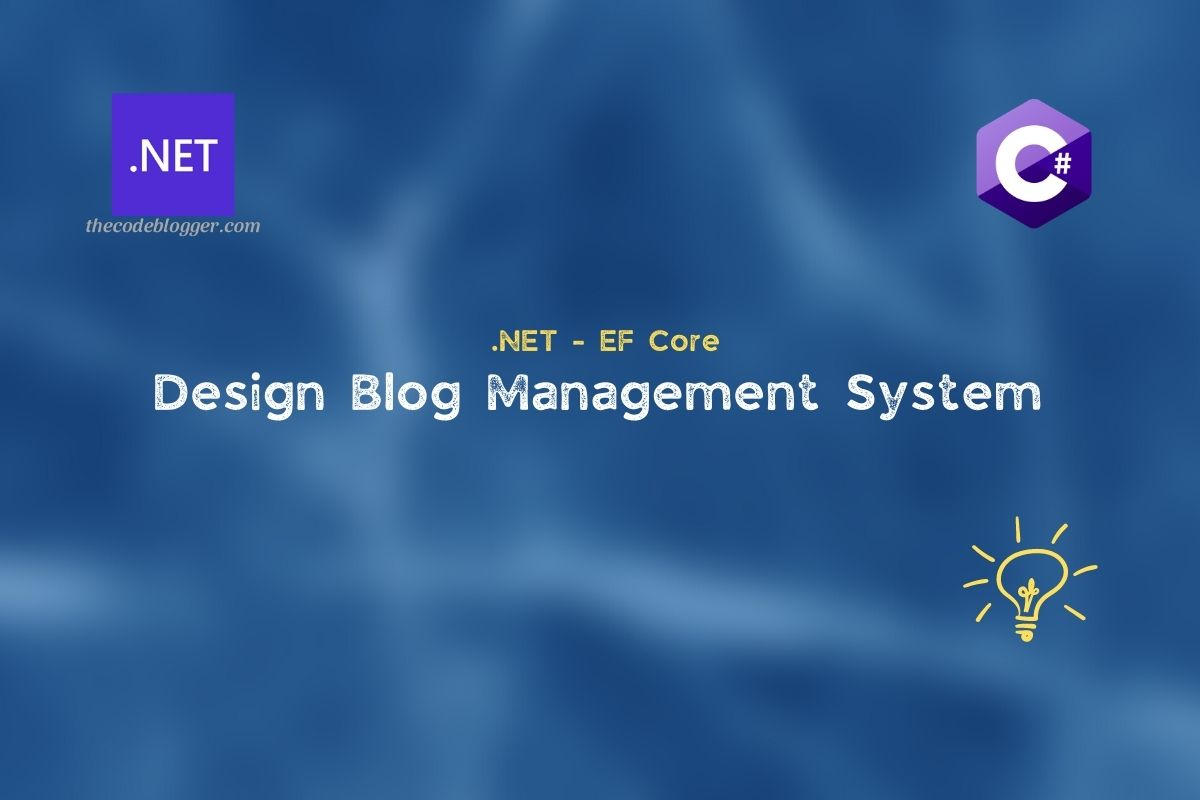 Read more about the article Database schema for blog management using .NET EF Core