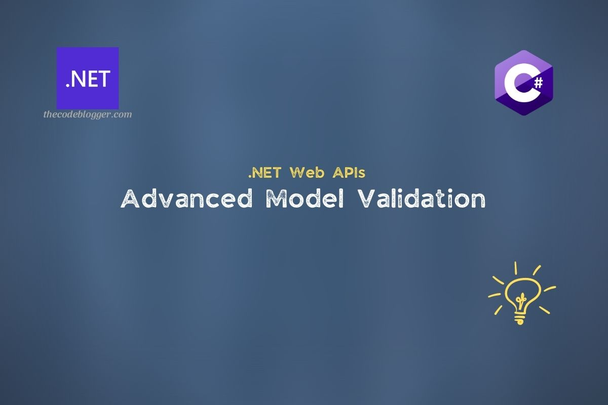 Read more about the article Advanced Model Validation For .NET Core Web APIs