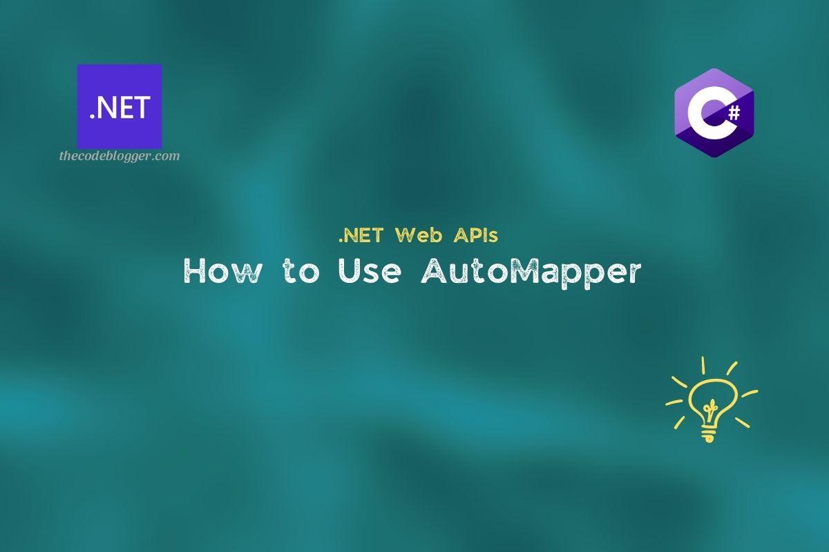 Read more about the article Configure AutoMapper For ASP .NET Core API App