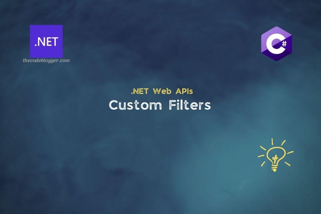 .NET Core Web API - Custom Filters