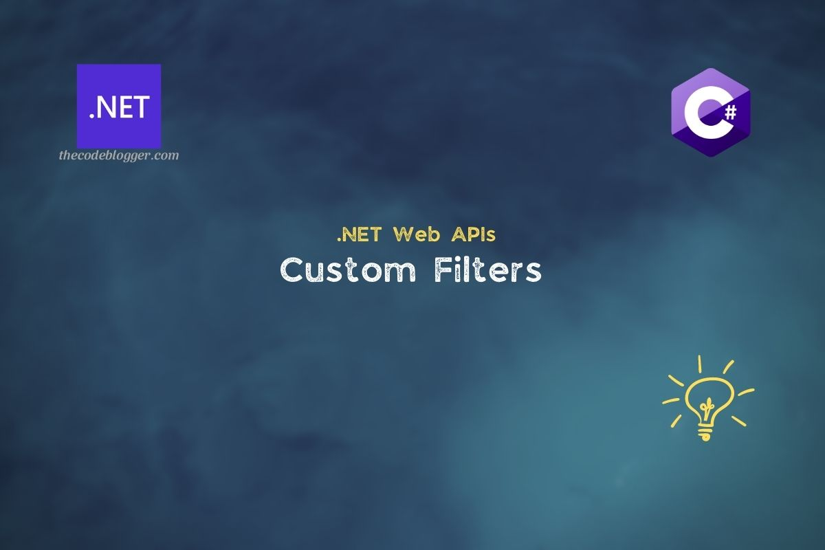 Read more about the article Thoughts about Custom Filters in .NET Core Web API