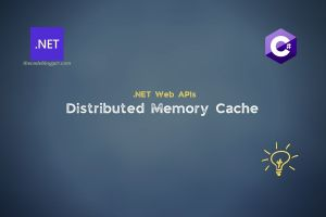 Read more about the article Distributed Caching and Distributed Memory Cache in .NET Core