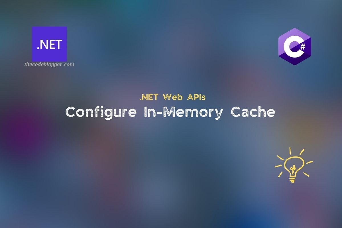 Read more about the article How to Use In-Memory Caching for .NET Core Web APIs