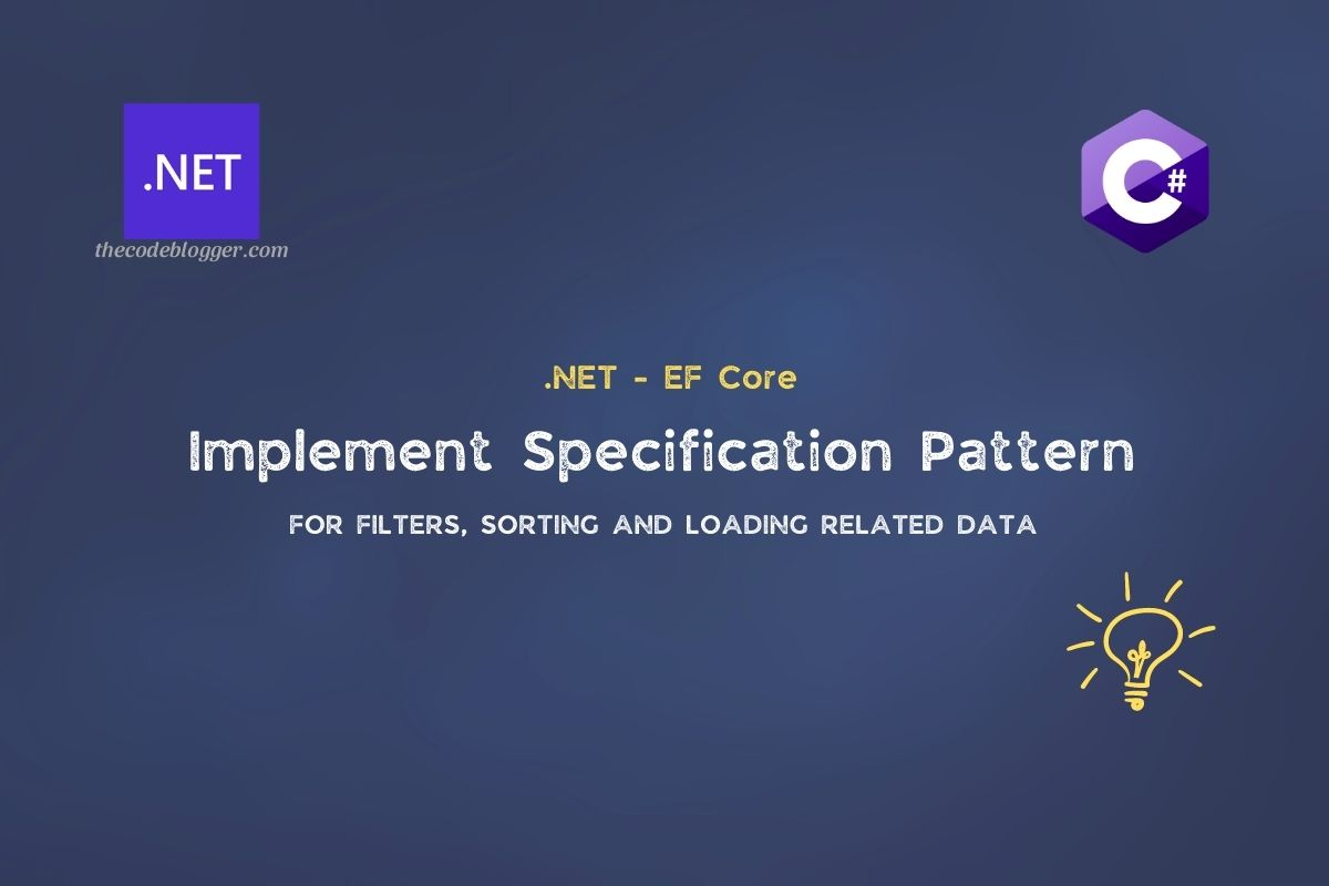 You are currently viewing EF Core Repository with Specification Pattern in .NET