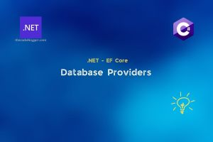 Read more about the article Database Providers For .NET Entity Framework Core Apps