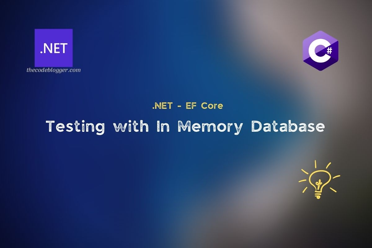 You are currently viewing In Memory Database Provider for Testing .NET EF Core App
