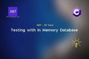 Read more about the article In Memory Database Provider for Testing .NET EF Core App