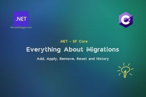 Read more about the article Know Everything About .NET EF Core Migrations