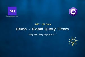 Read more about the article What are Global Query Filters in .NET EF Core ?