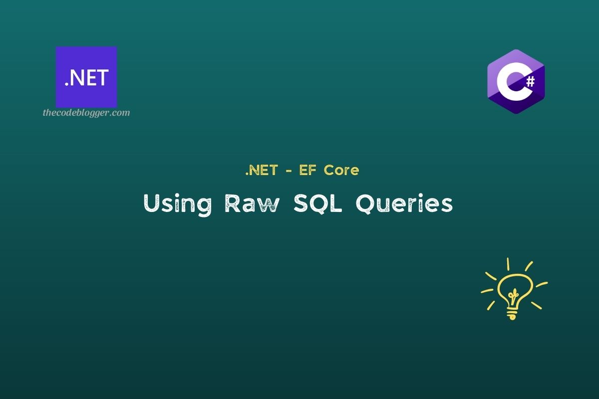 Read more about the article How to Use Raw SQL Queries with .NET EF Core