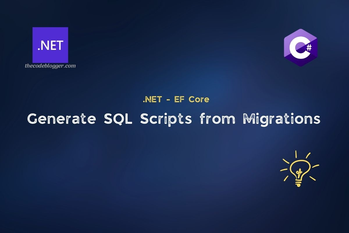 Read more about the article How to Apply EF Core Migrations via SQL Scripts