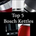 Top 5 Bosch Kettles