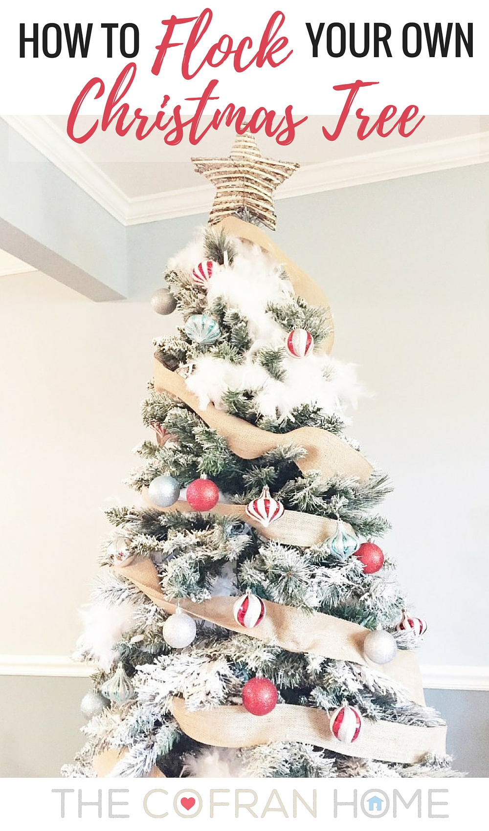 How to flock your own Christmas Tree - The Cofran Home