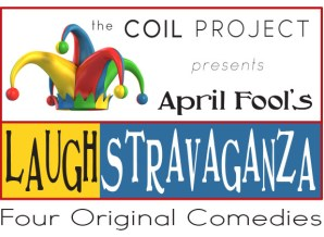 The Coil Project Presents April Fool's Laughstravaganza: Four Original Comedies (image of a jester hat)