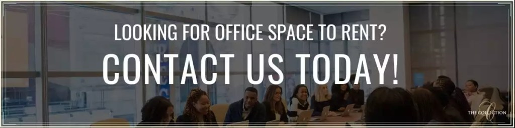 Contact Us Today for Office Space - The Collection