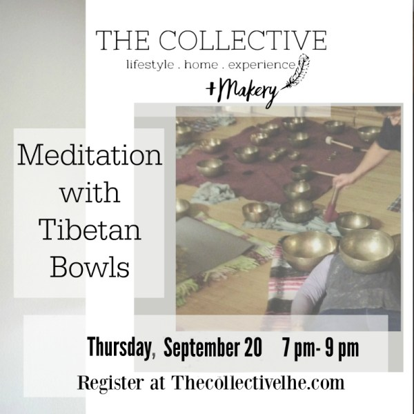 Meditation with Tibetan Bowls at the Collective lhe + Makery