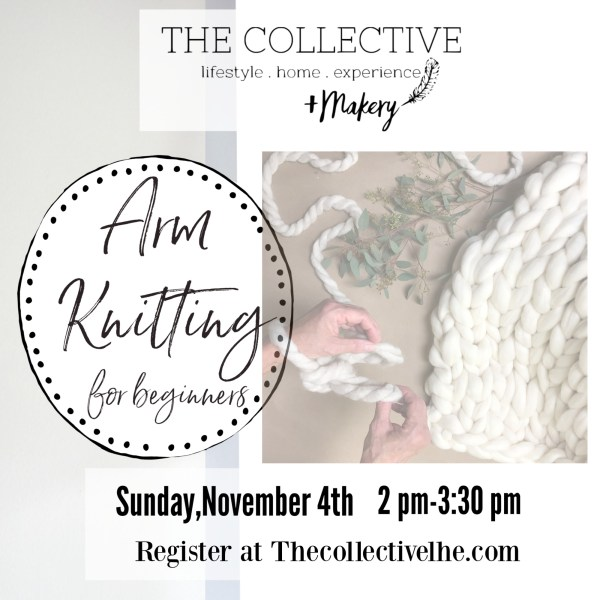 Arm knitting for beginners at The Collective lhe +Makery in Lisle,IL