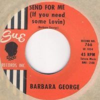 Barbara George – Bless You / Send For Me (If You Need Some Lovin)