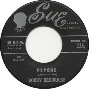 Bobby Hendricks – Psycho / Too Good To Be True