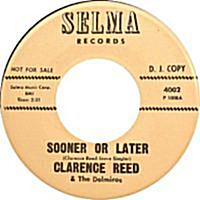 Clarence Reed & The Delmiros- Sooner Or Later/ Down With It, Can't Quit It