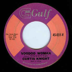 Curtis Knight – Voodoo Woman / That's Why