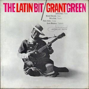 Grant Green – The Latin Bit -U.S Original