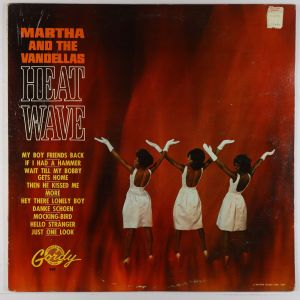 Martha and the Vandellas Heat Wave (Gordy) Pressing features:US pressing, mono pressing, deep groove