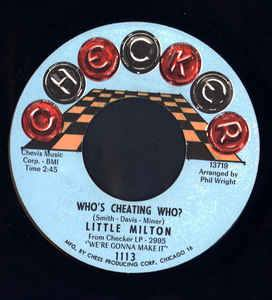 Little Milton- Who's Cheating Who?/ Ain't No Big Deal On You