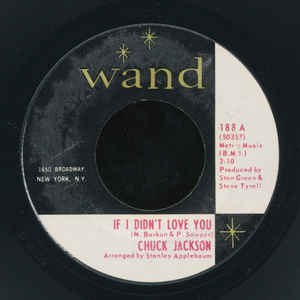 Chuck Jackson- If I Didn't Love You/ Just A Little Bit Of Your Soul